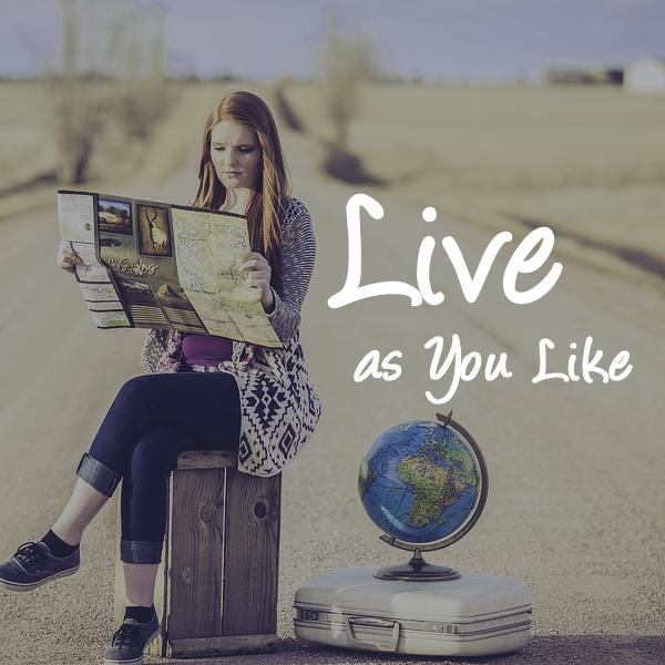 Live as you like