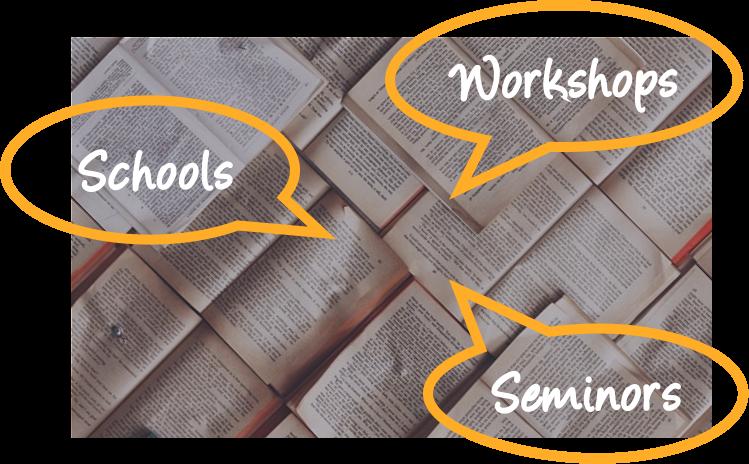 School, Seminors and Workshops!